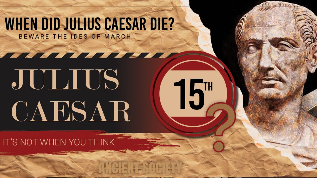 Julius Caesar didn't die on March 15th after all